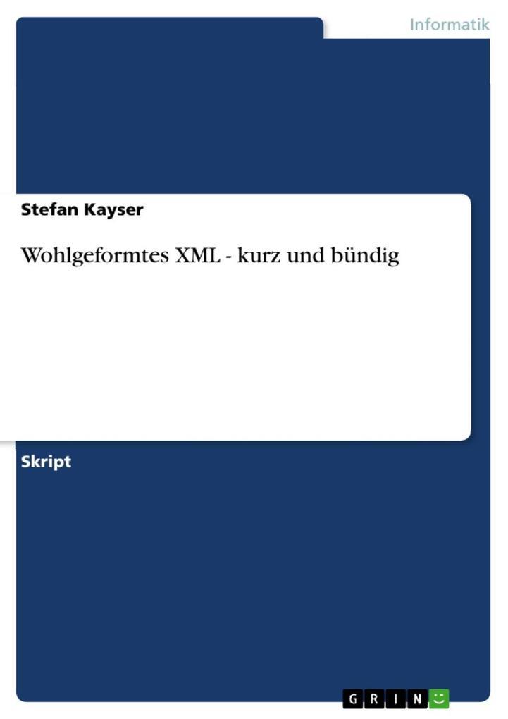 Wohlgeformtes XML - kurz und bündig als eBook D...