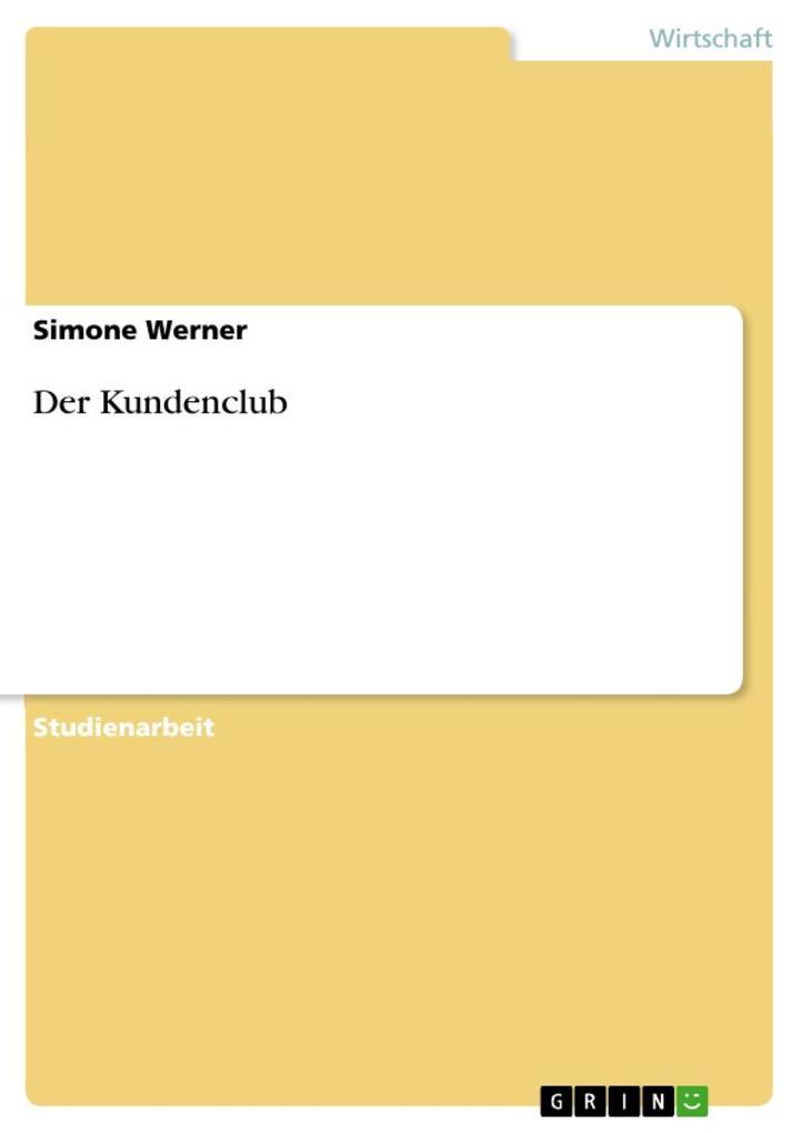 Der Kundenclub als eBook Download von Simone Werner - Simone Werner