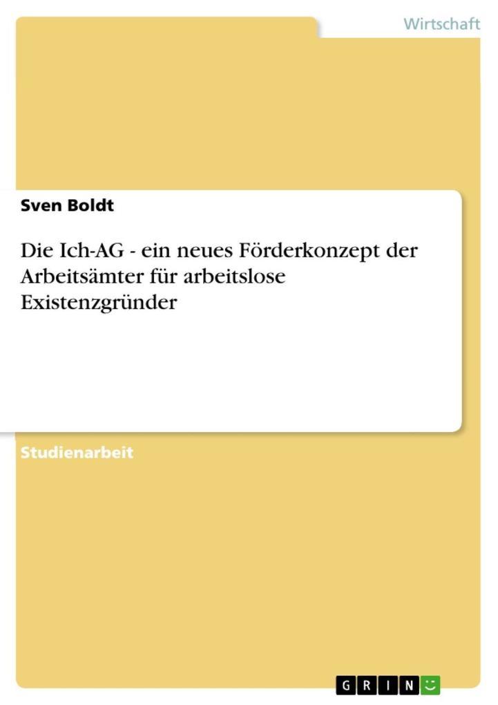 Die Ich-AG - ein neues Förderkonzept der Arbeit...