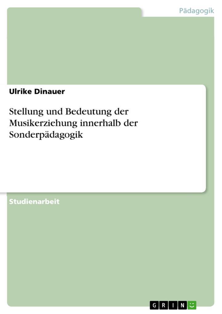 Stellung und Bedeutung der Musikerziehung inner...