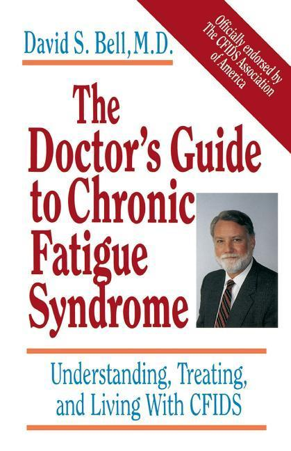 The Doctor's Guide to Chronic Fatigue Syndrome: Understanding, Treating, and Living with Cfids als Taschenbuch