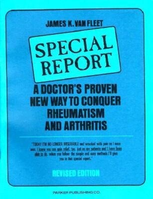 A Doctor's Proven New Way to Conquer Rheumatism and Arthritis: Special Report als Taschenbuch