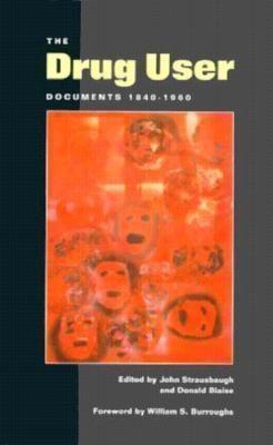 The Drug User: Documents 1840-1960 als Taschenbuch