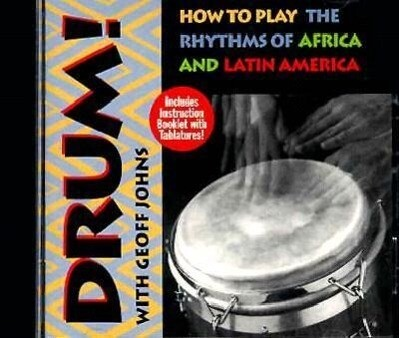 Drum!: How to Play the Rhythms of Africa and Latin America als Hörbuch