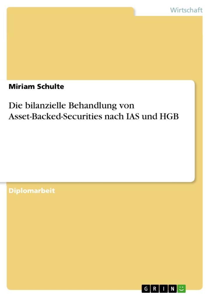 Die bilanzielle Behandlung von Asset-Backed-Securities nach IAS und HGB als eBook Download von Miriam Schulte - Miriam Schulte
