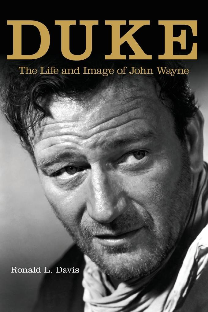 Duke: Life and Image of John Wayne, the als Taschenbuch