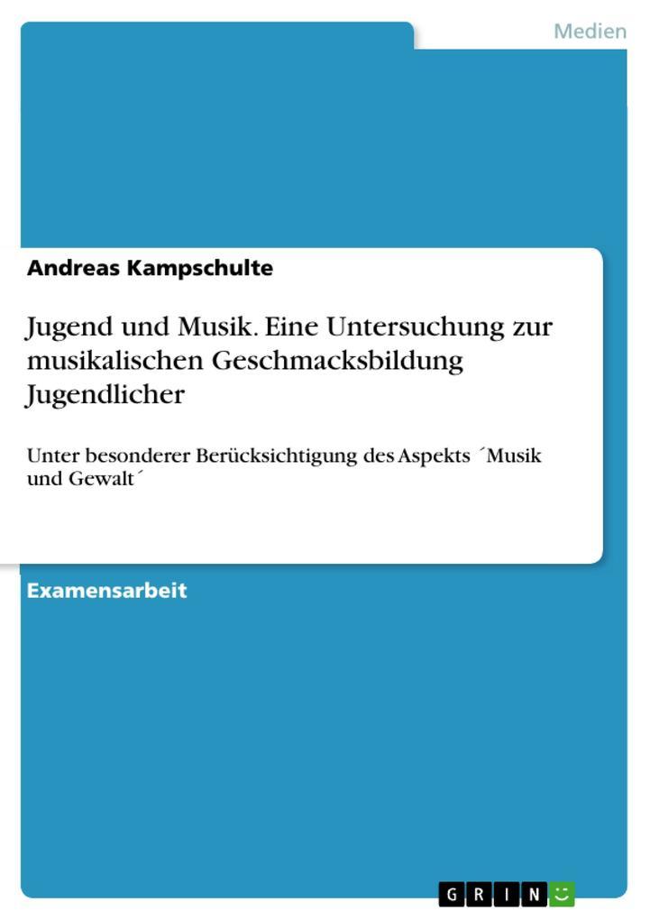 Jugend und Musik. Eine Untersuchung zur musikal...
