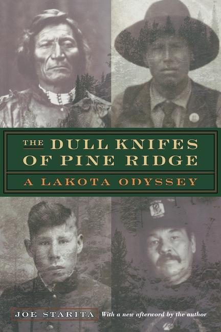 The Dull Knifes of Pine Ridge: A Lakota Odyssey als Taschenbuch