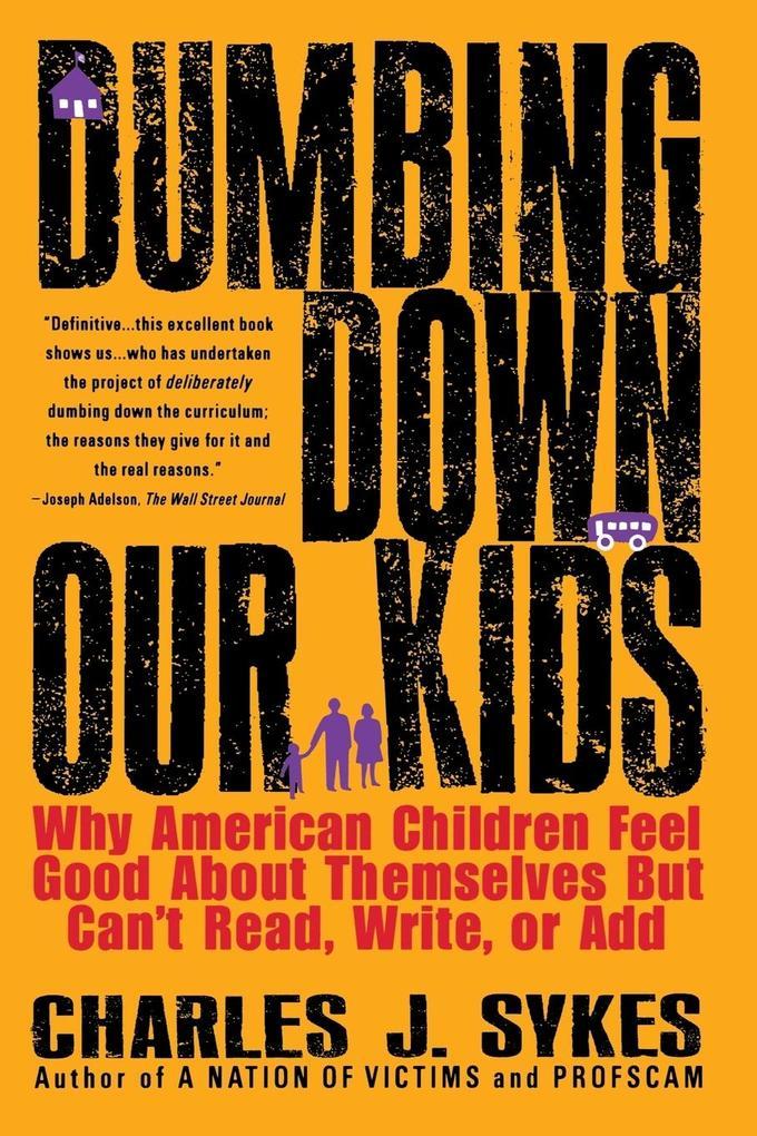 Dumbing Down Our Kids als Taschenbuch