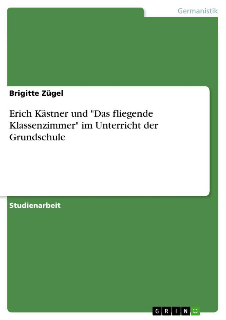 Erich Kästner und Das fliegende Klassenzimmer i...