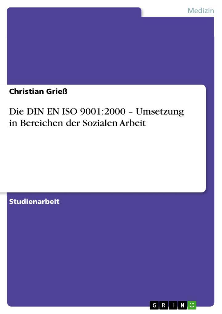 Die DIN EN ISO 9001:2000 - Umsetzung in Bereich...