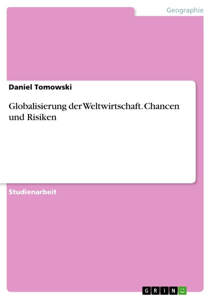 Globalisierung der Weltwirtschaft. Chancen und Risiken als eBook Download von Daniel Tomowski - Daniel Tomowski