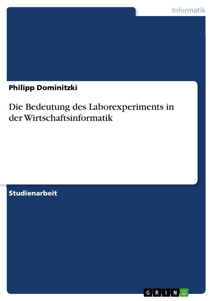 Die Bedeutung des Laborexperiments in der Wirtschaftsinformatik als eBook Download von Philipp Dominitzki - Philipp Dominitzki