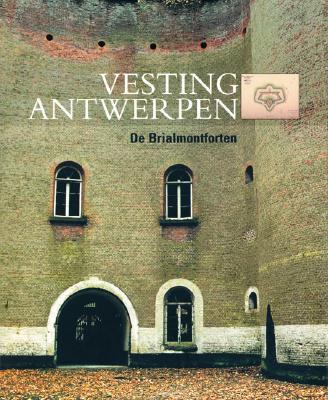Vesting Antwerpen: de Brialmontforten als Buch