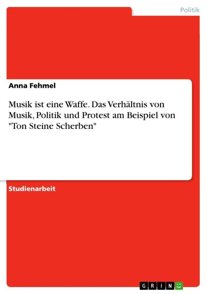 Musik ist eine Waffe - Das Verhältnis von Musik...