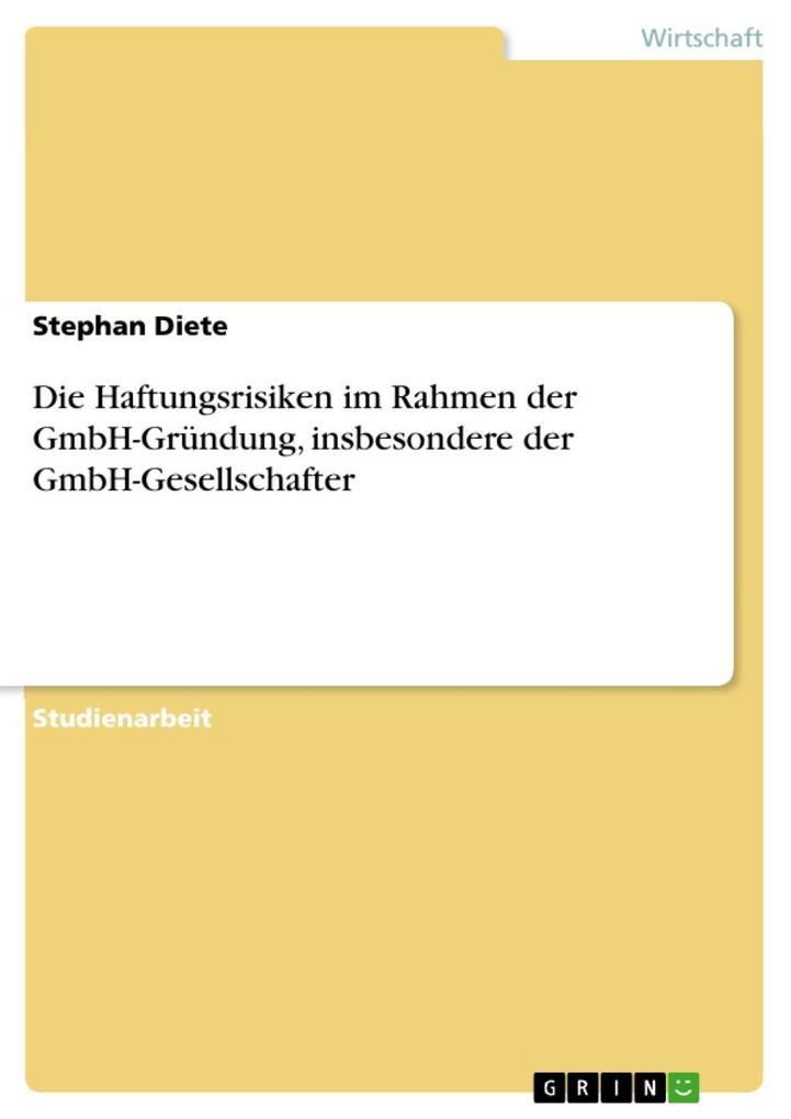 Die Haftungsrisiken im Rahmen der GmbH-Gründung...