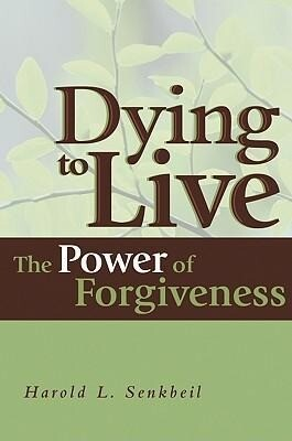 Dying to Live: The Power of Forgiveness als Taschenbuch