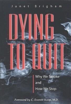Dying to Quit:: Why We Smoke and How We Stop als Buch