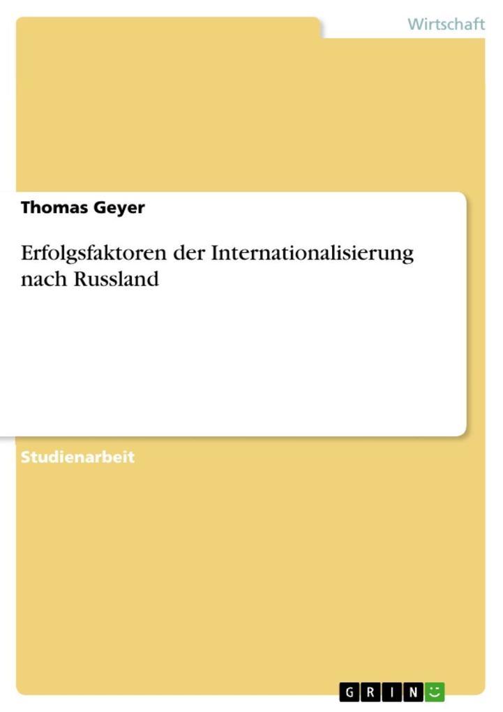 Erfolgsfaktoren der Internationalisierung nach Russland als eBook Download von Thomas Geyer - Thomas Geyer
