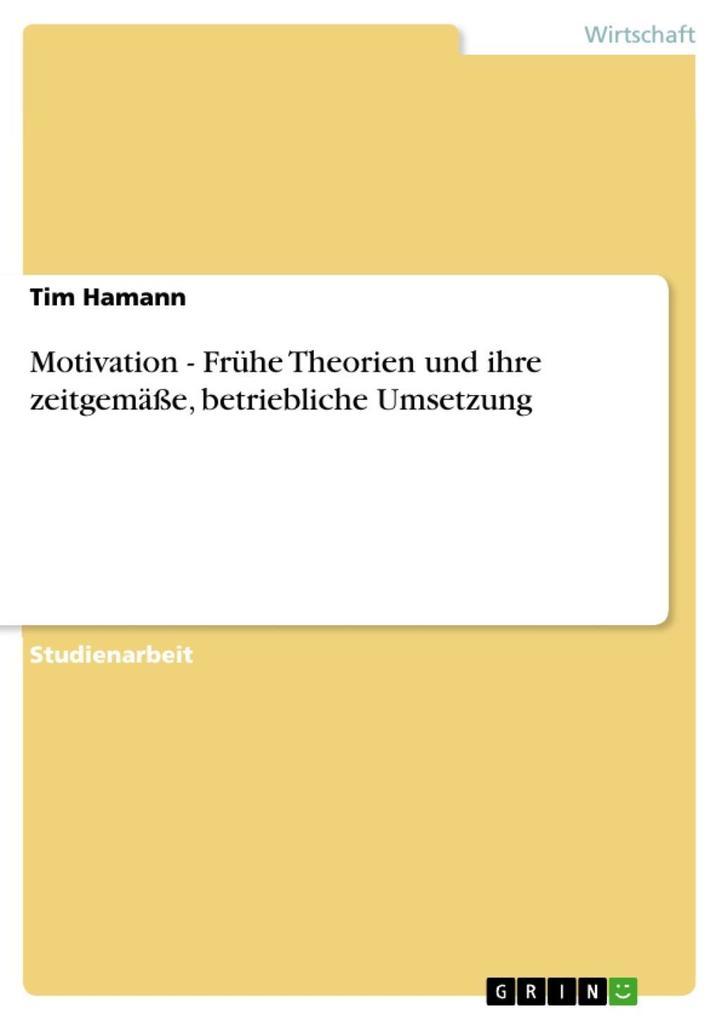 Motivation - Frühe Theorien und ihre zeitgemäße...