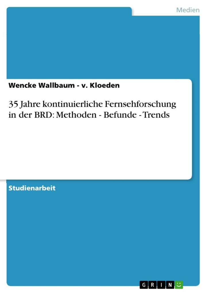 35 Jahre kontinuierliche Fernsehforschung in der BRD: Methoden - Befunde - Trends als eBook Download von Wencke Wallbaum - v. Kloeden - Wencke Wallbaum - v. Kloeden