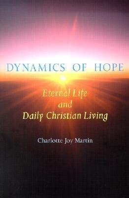 Dynamics of Hope: Eternal Life and Daily Christian Living als Taschenbuch