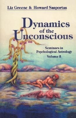 Dynamics of the Unconscious: Seminars in Psychological Astrology, Vol 2 als Taschenbuch