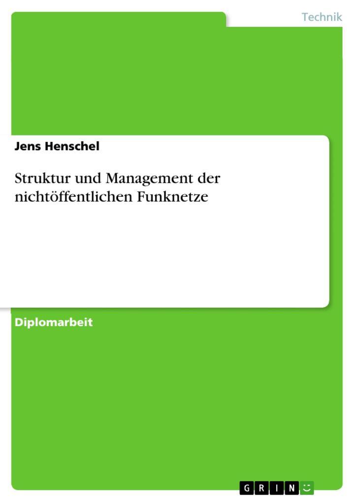 Struktur und Management der nichtöffentlichen Funknetze als eBook Download von Jens Henschel - Jens Henschel
