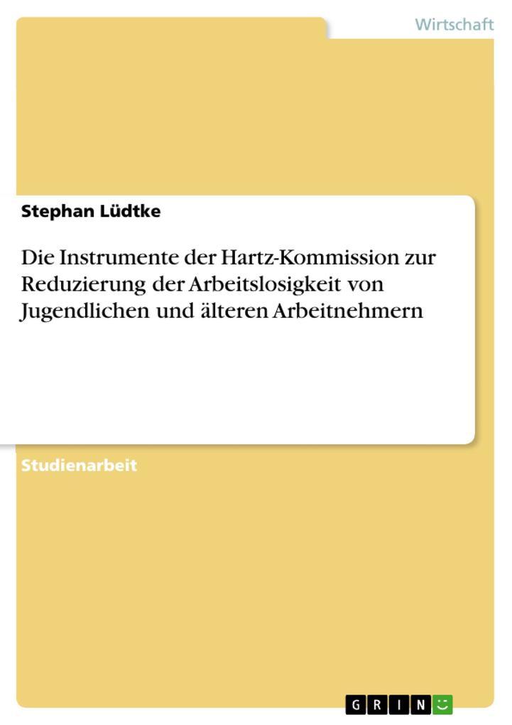 Die Instrumente der Hartz-Kommission zur Reduzi...