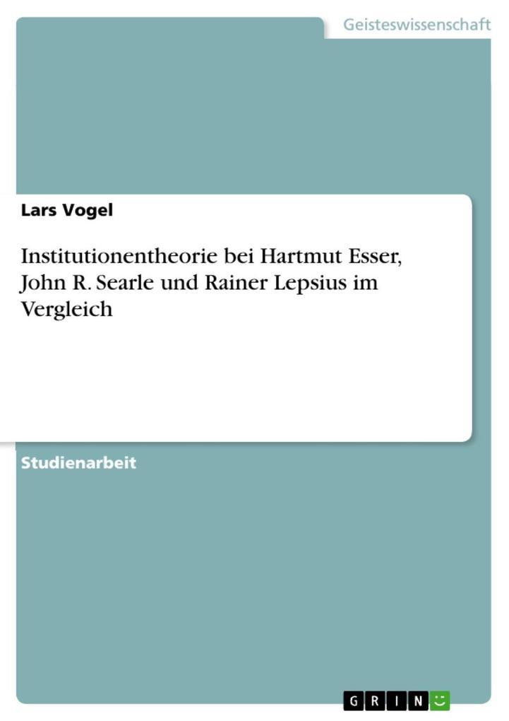 Institutionentheorie bei Hartmut Esser, John R....