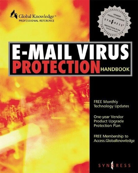 E-mail Virus Protection Handbook: Protect Your E-mail from Trojan Horses, Viruses, and Mobile Code Attacks als Taschenbuch