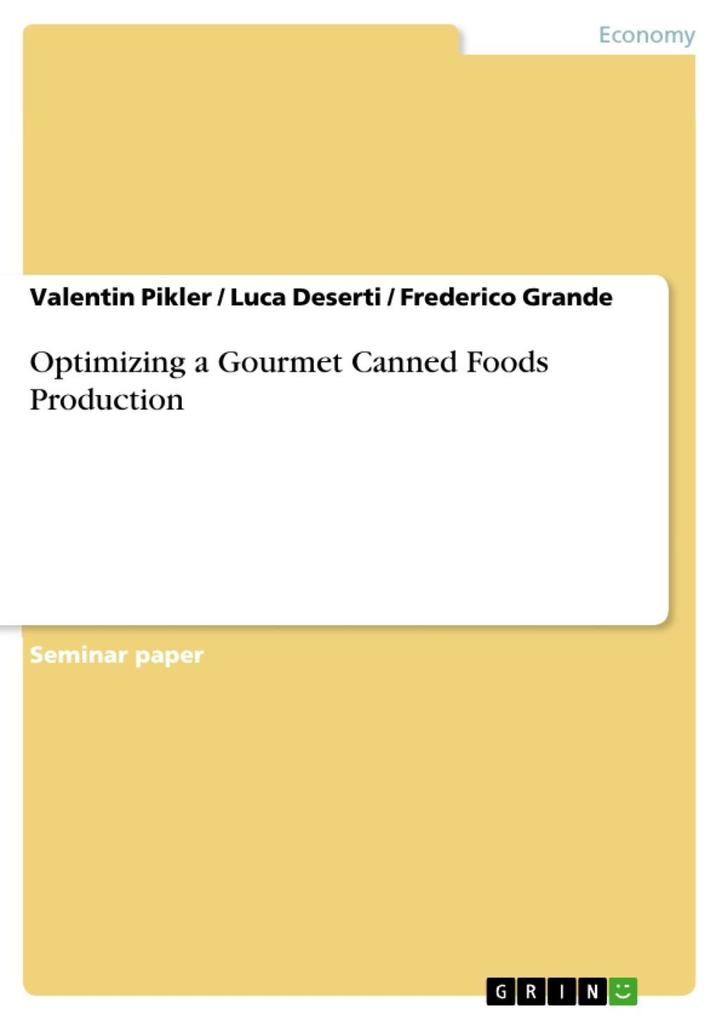 Optimizing a Gourmet Canned Foods Production al...