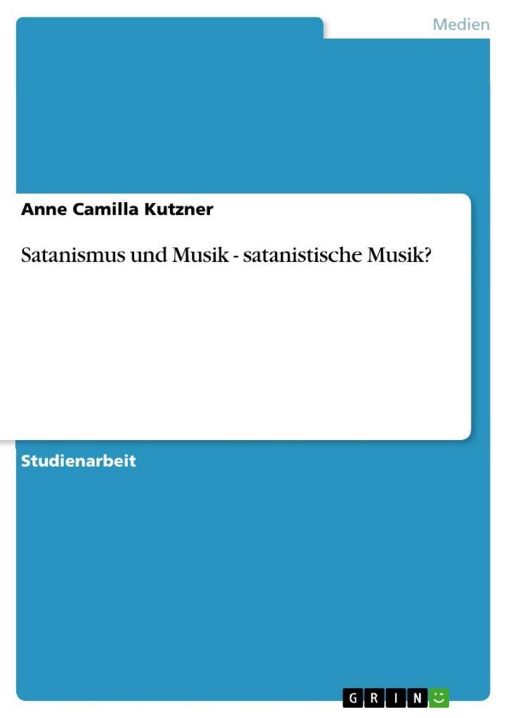 Satanismus und Musik - satanistische Musik? als...