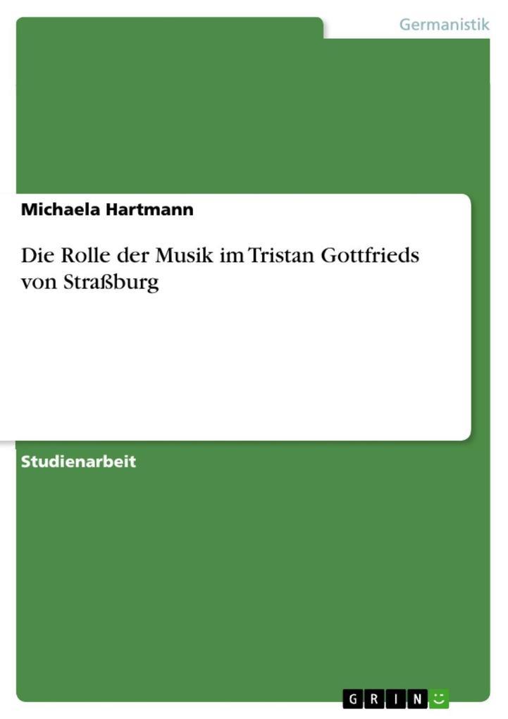 Die Rolle der Musik im Tristan Gottfrieds von S...