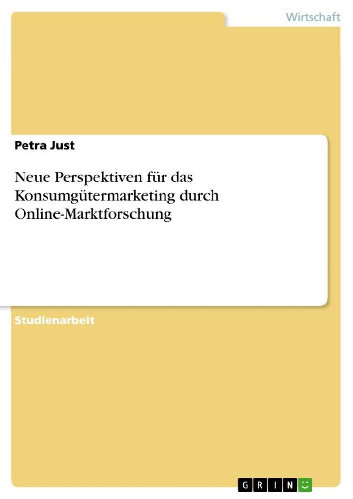 Neue Perspektiven für das Konsumgütermarketing durch Online-Marktforschung als eBook Download von Petra Just - Petra Just