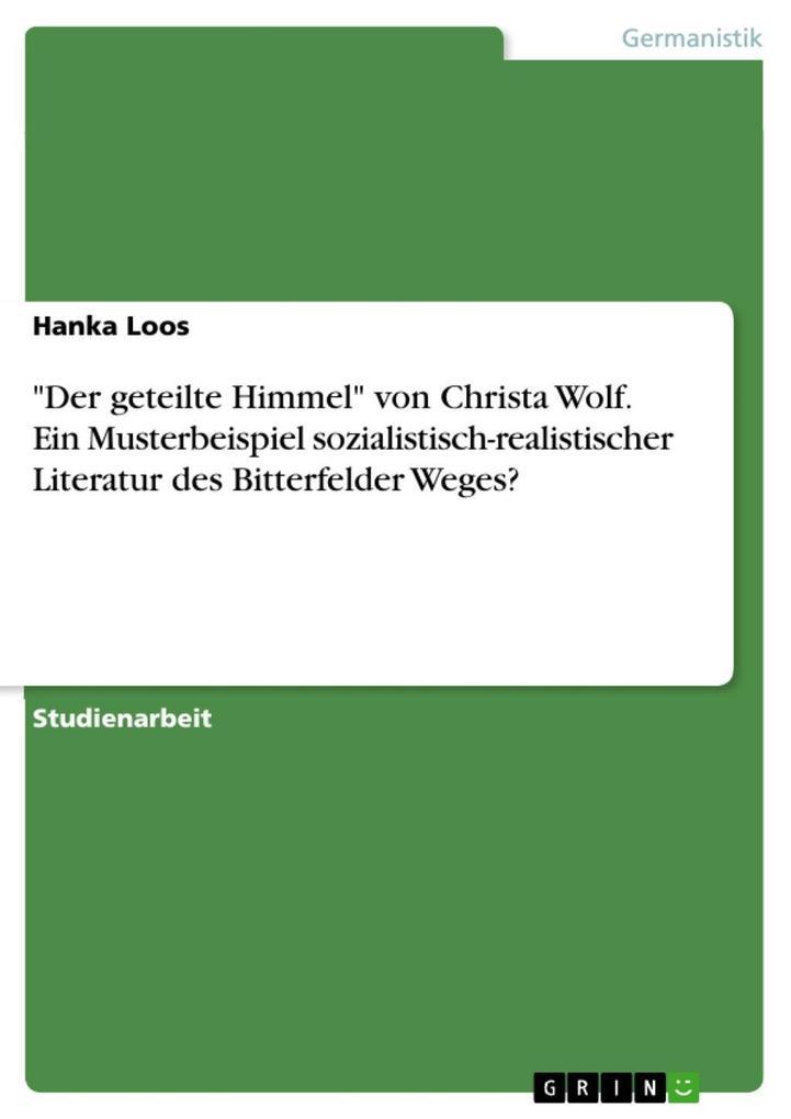 Christa Wolfs ´Der geteilte Himmel´ - ein Muste...