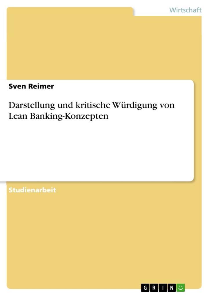 Darstellung und kritische Würdigung von Lean Banking-Konzepten als eBook Download von Sven Reimer - Sven Reimer