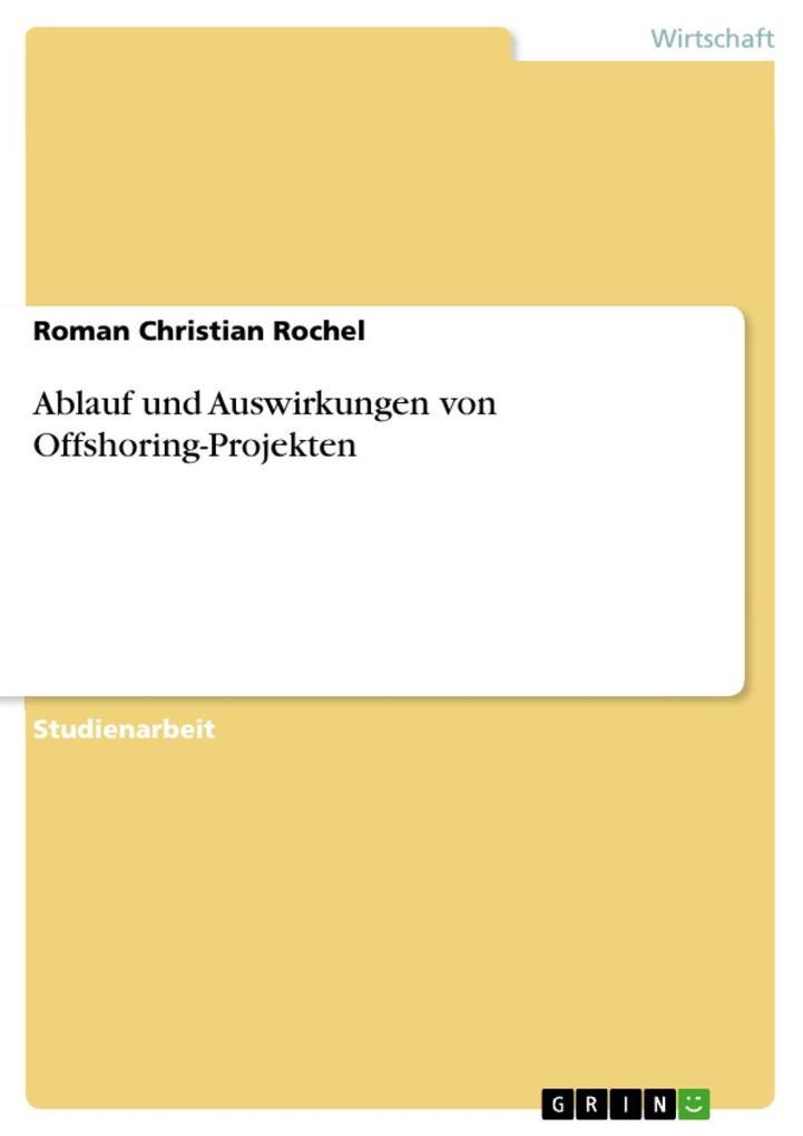 Ablauf und Auswirkungen von Offshoring-Projekte...
