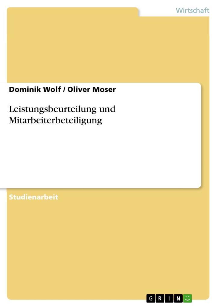 Leistungsbeurteilung und Mitarbeiterbeteiligung als eBook Download von Dominik Wolf, Oliver Moser - Dominik Wolf, Oliver Moser