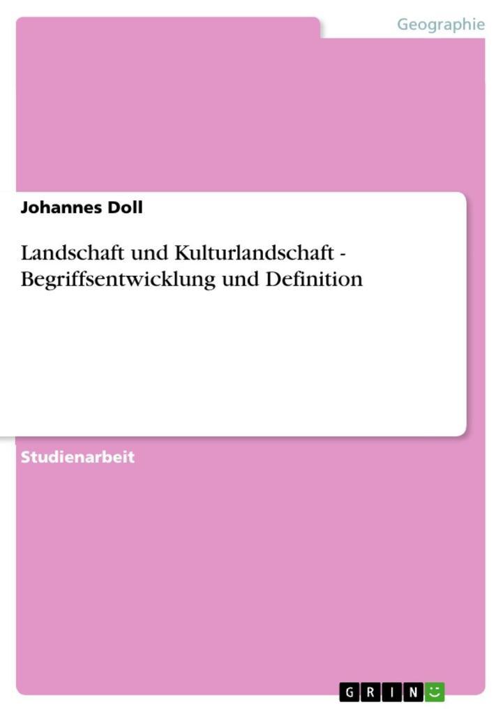 Landschaft und Kulturlandschaft - Begriffsentwicklung und Definition als eBook Download von Johannes Doll - Johannes Doll
