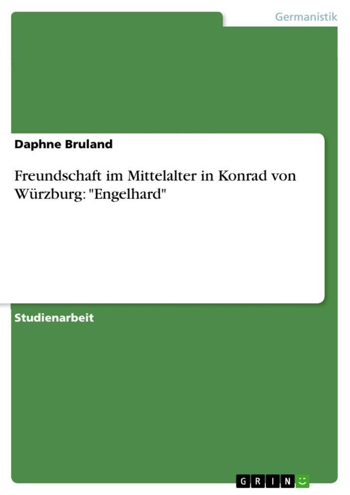 """Freundschaft im Mittelalter in Konrad von Würzburg: """"Engelhard"""""""