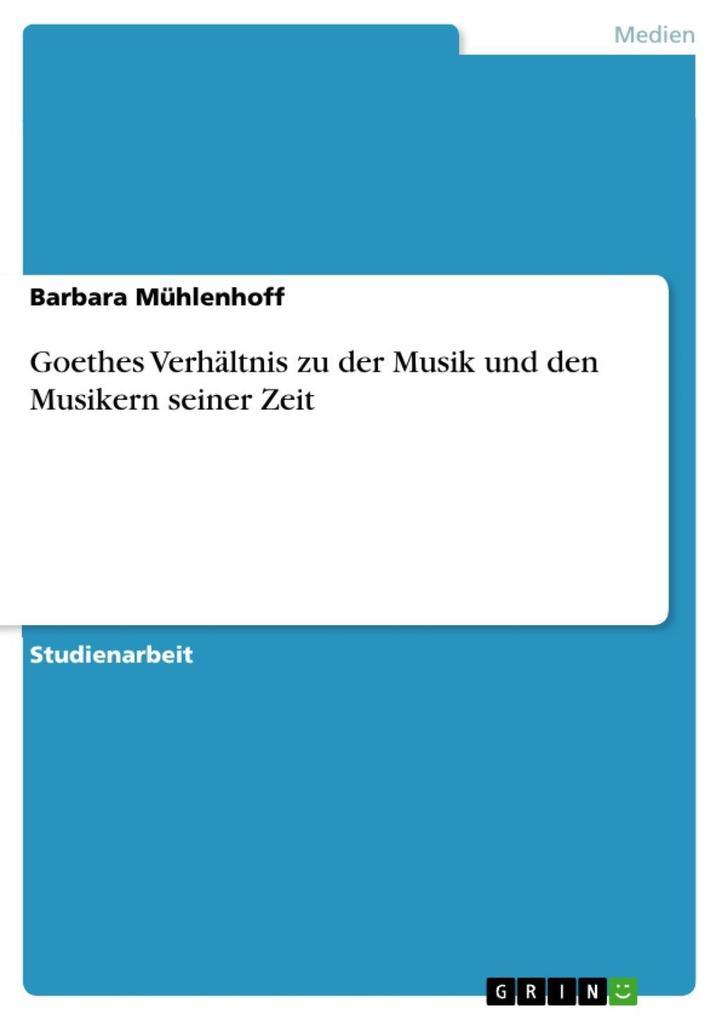 Goethe und die Musik - Sein Verhältnis zu der M...