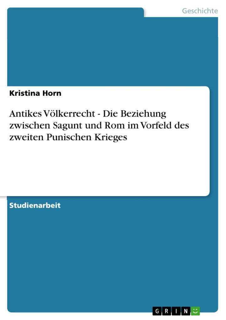Antikes Völkerrecht - Die Beziehung zwischen Sagunt und Rom im Vorfeld des zweiten Punischen Krieges: Die Beziehung zwischen Sagunt und Rom im Vorfeld