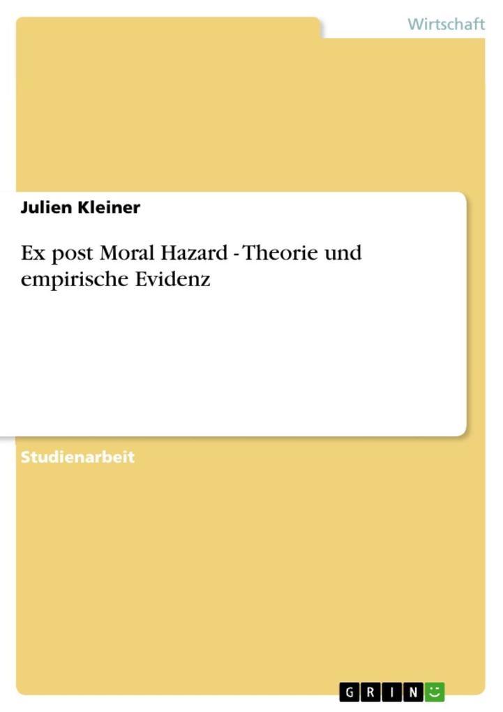 Ex post Moral Hazard - Theorie und empirische Evidenz als eBook Download von Julien Kleiner - Julien Kleiner