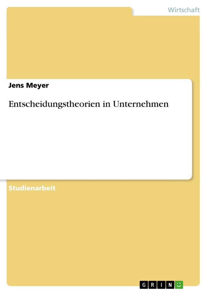 Entscheidungstheorien in Unternehmen als eBook pdf