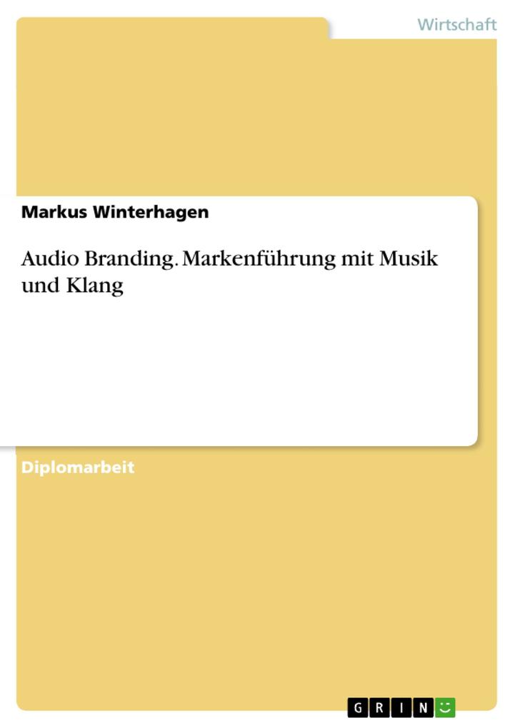 Audio Branding. Markenführung mit Musik und Kla...