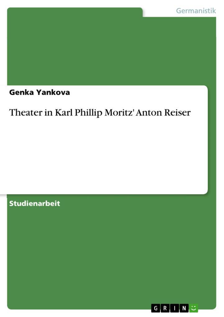 Theater in Karl Phillip Moritz´ Anton Reiser al...