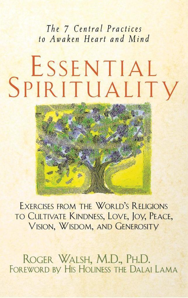 Essential Spirituality: The 7 Central Practices to Awaken Heart and Mind als Buch