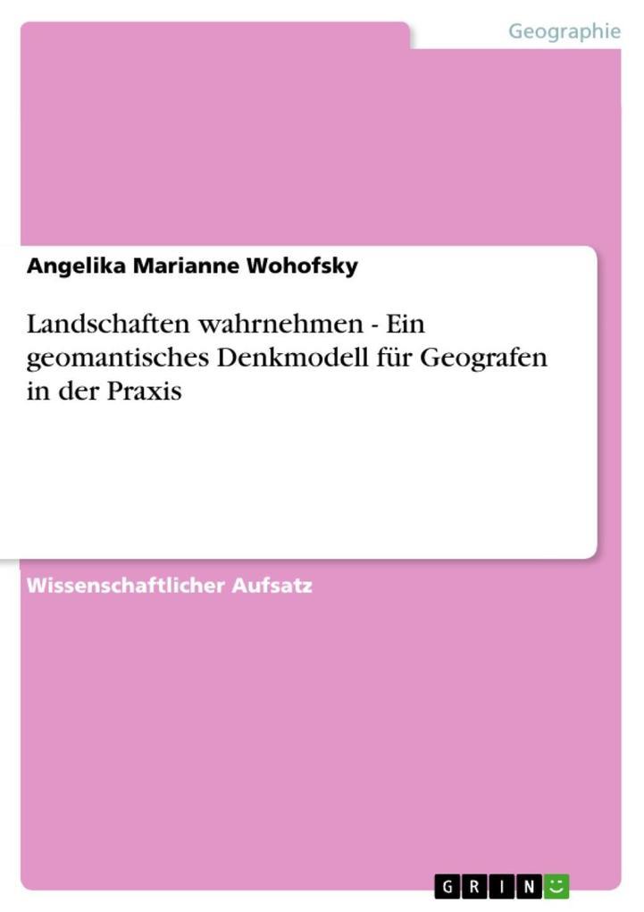 Landschaften wahrnehmen - Ein geomantisches Denkmodell für Geografen in der Praxis als eBook Download von Angelika Marianne Wohofsky - Angelika Marianne Wohofsky