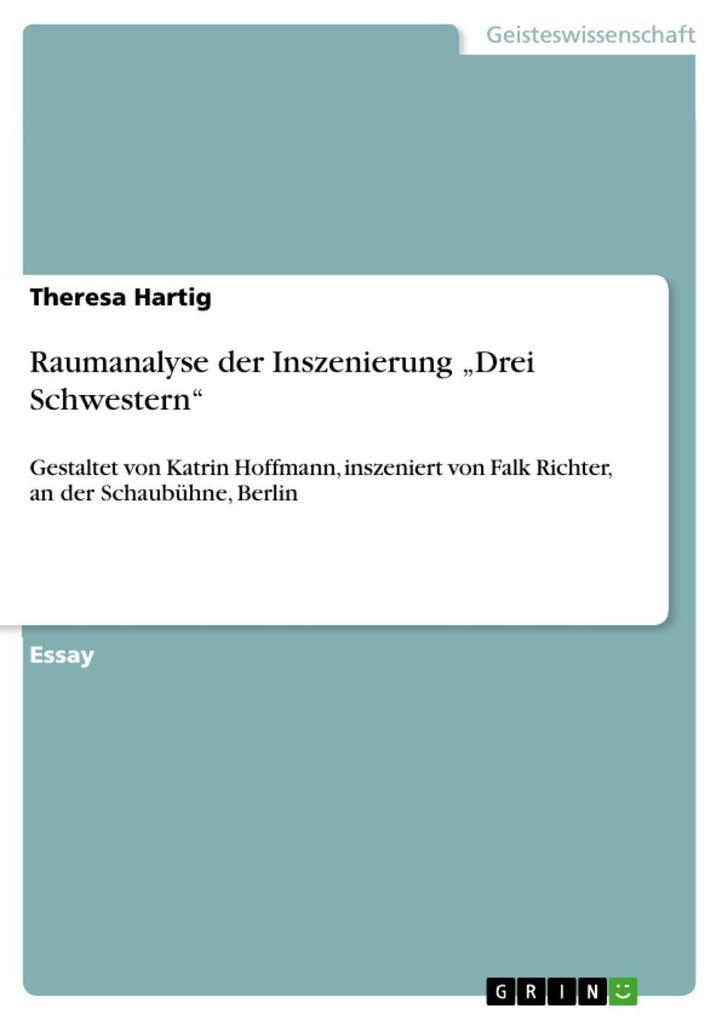 Raumanalyse der Inszenierung Drei Schwestern als eBook Download von Theresa Hartig - Theresa Hartig